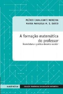 Baixar Formação matemática do professor – Licenciatura e prática docente escolar pdf, epub, eBook