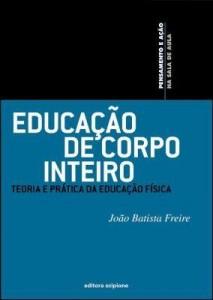 Baixar Educação de corpo inteiro – Teoria e prática da educação física pdf, epub, eBook