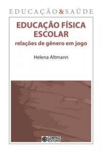 Baixar Educação Física Escolar – Relações de Gênero em Jogo pdf, epub, ebook