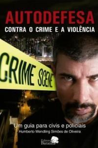Baixar AUTODEFESA Contra o Crime e a Violência – Um guia para Civis e Policiais. pdf, epub, eBook
