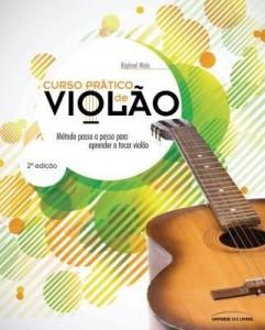 Baixar Curso Prático de Violão – Método Passo A Passo Para Aprender A Tocar Violão – 2ª Ed. 2011 pdf, epub, eBook
