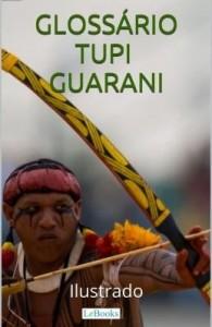 Baixar Glossário Tupi-Guarani Ilustrado pdf, epub, eBook