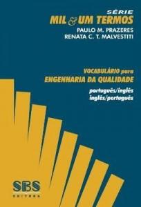 Baixar VOCABULÁRIO PARA ENGENHARIA DA QUALIDADE – PORTUGUÊS / INGLÊS INGLÊS / PORTUGUÊS pdf, epub, eBook