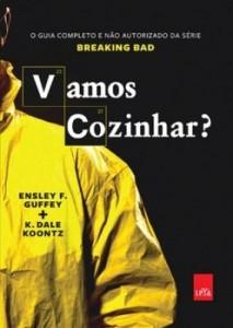 Baixar Vamos Cozinhar?   o guia completo e não autorizado da série Breaking Bad pdf, epub, eBook