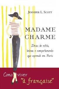 Baixar Madame Charme – Lições de Estilo, Beleza e Comportamento Que Aprendi Em Paris pdf, epub, eBook