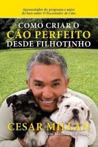 Baixar Como Criar o Cão Perfeito Desde Filhotinho pdf, epub, eBook