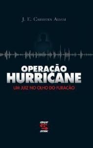 Baixar Operação Hurricane – Um Juiz No Olho do Furacão pdf, epub, ebook