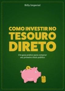 Baixar Como Investir no Tesouro Direto: Um Guia Prático Para Comprar Seu Primeiro Título Público pdf, epub, eBook