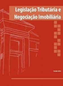 Baixar LEGISLAÇÃO TRIBUTÁRIA E NEGOCIAÇÃO IMOBILIÁRIA pdf, epub, eBook