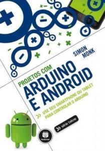 Baixar Projetos com Arduino e Android:Use seu Smartphone ou Tablet para Controlar o Arduino – Série Tekne pdf, epub, eBook