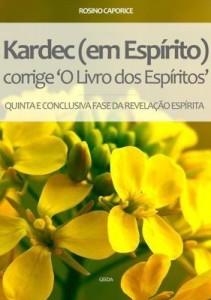 Baixar Kardec (Em Espírito) Corrige O Livro Dos Espíritos pdf, epub, eBook