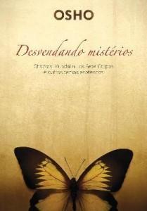 Baixar Osho – Desvendando Mistérios – Chacras, Kundalini, Os Sete Corpos e Outros Temas Esotéricos pdf, epub, eBook