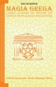 Baixar Magia Grega – Como acessar os Deuses da Grécia Antiga nos dias de hoje pdf, epub, eBook