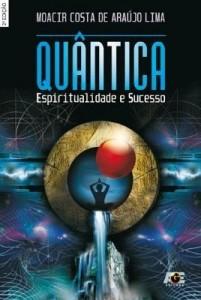 Baixar Quântica – Espiritualidade e Sucesso pdf, epub, eBook