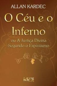 Baixar O Céu e o Inferno – Ou a Justiça Divina Segundo o Espiritismo pdf, epub, ebook