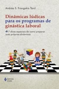 Baixar Dinâmicas lúdicas para os programas de ginástica laboral pdf, epub, eBook