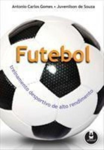Baixar Futebol – Treinamento Desportivo de Alto Rendimento pdf, epub, eBook