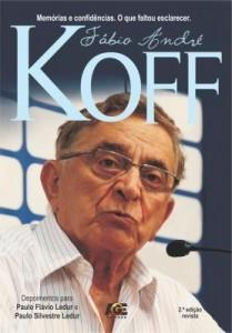 Baixar Fábio André Koff – Memórias e Confidências – o Que Faltou Esclarecer pdf, epub, eBook