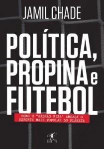 Baixar Política, propina e futebol: Como o PADRÃO FIFA ameaça o esporte mais popular do planeta pdf, epub, eBook