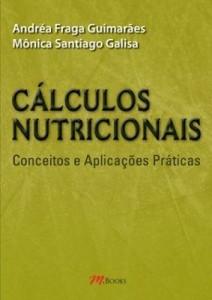 Baixar Cálculos Nutricionais – Conceitos e Aplicações Práticas pdf, epub, eBook