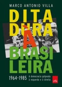 Baixar Ditadura à brasileira: 1964-1985: A Democracia Golpeada à Esquerda e à Direita pdf, epub, eBook