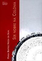 Baixar Ser Nobre na Colônia pdf, epub, eBook