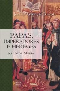 Baixar Papas, Imperadores e Hereges na idade média pdf, epub, eBook