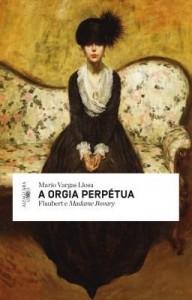 Baixar A orgia perpétua: Flaubert e Madame Bovary pdf, epub, ebook