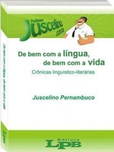 Baixar De bem com a língua, de bem com a vida: Crônicas linguístico-literárias pdf, epub, ebook