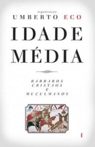 Baixar Idade Média   Bárbaros, cristãos e muçulmanos pdf, epub, eBook