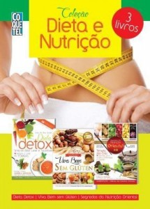 Baixar Coleção Dieta e Nutrição – Viva Bem Sem Glúten | Dieta Detox | Segredos da Nutrição Oriental pdf, epub, eBook
