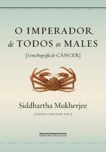 Baixar O Imperador de Todos Os Males – Uma Biografia do Câncer pdf, epub, eBook