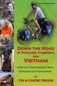 Baixar Down The Road in Thailand, Cambodia and Vietnam: A Bicycle Tour Through War, Genocide and Forgivenes pdf, epub, eBook