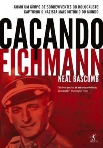 Baixar Caçando Eichmann pdf, epub, eBook