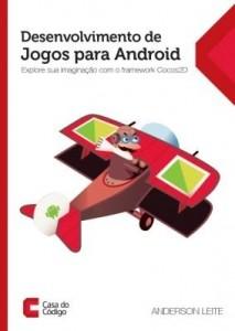 Baixar Desenvolvimento de Jogos para Android: Explore sua imaginação com o framework Cocos2D pdf, epub, eBook