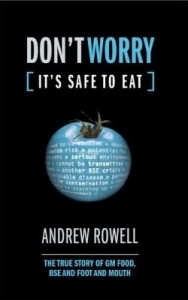 Baixar Don't Worry (It's Safe to Eat): The True Story of GM Food, Bse and Foot and Mouth pdf, epub, eBook
