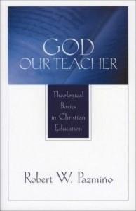 Baixar God Our Teacher: Theological Basics in Christian Education pdf, epub, eBook