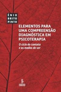 Baixar ELEMENTOS PARA UMA COMPREENSÃO DIAGNÓSTICA EM PSICOTERAPIA – O CICLO DE CONTATO E OS MODOS DE SER pdf, epub, ebook