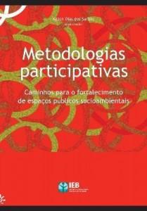 Baixar Metodologias Participativas: Caminhos para o Fortalecimento de Espaços Públicos Socioambientais pdf, epub, ebook
