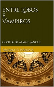 Baixar Entre Lobos e Vampiros: Contos de Alma e Sangue (Série Alma e Sangue) pdf, epub, ebook