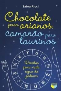 Baixar Chocolate para arianos, camarão para taurinos pdf, epub, eBook