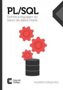 Baixar PL/SQL: Domine a linguagem do banco de dados Oracle pdf, epub, eBook