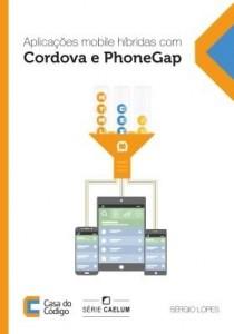 Baixar Aplicações mobile híbridas com Cordova e PhoneGap pdf, epub, eBook