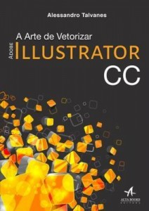 Baixar Adobe Illustrator Cc – A Arte de Vetorizar pdf, epub, eBook