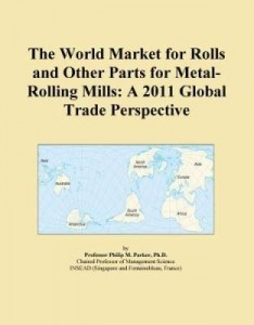 Baixar The World Market for Rolls and Other Parts for Metal-Rolling Mills: A 2011 Global Trade Perspective pdf, epub, eBook