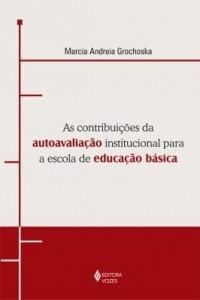 Baixar Contribuições da autoavaliação institucional para a escola de educação básica – Uma experiência de g pdf, epub, eBook