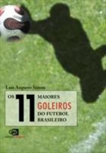 Baixar OS 11 MAIORES GOLEIROS DO FUTEBOL BRASILEIRO pdf, epub, eBook