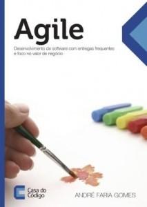 Baixar Agile: Desenvolvimento de software com entregas frequentes e foco no valor de negócio pdf, epub, eBook