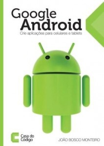 Baixar Google Android: crie aplicações para celulares e tablets pdf, epub, eBook