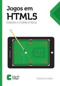 Baixar Jogos em HTML5: Explore o mobile e física pdf, epub, eBook